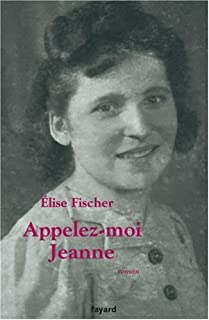 Appelez-moi Jeanne : roman, Fischer, Élise