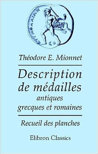 En ligne téléchargement gratuit Description de médailles antiques, grecques et romaines, avec leur degré de rareté et leur estimation: Recueil des planches pdf