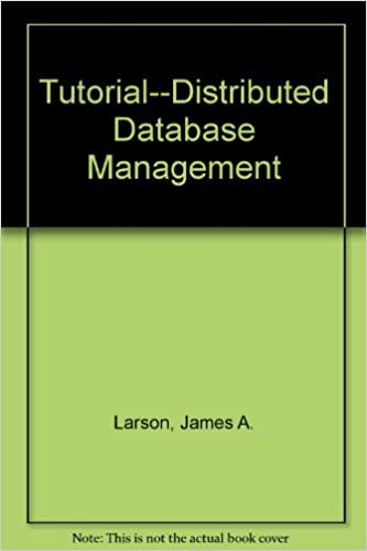 Tutorial: Distributed Database Management: James A  Larson, S