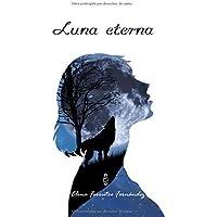 Luna eterna: Escritos de una medio licántropa (Criaturas