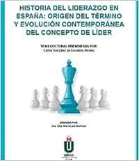 Historia del Liderazgo en España: Origen del Término y ...