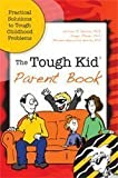 The Tough Kid Parent Book, Ginger Rhode and Melanie Hepworth Neville, 1599090392
