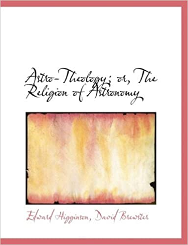 Book Astro-Theology or The Religion of Astronomy