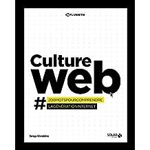 Culture web: #200 mots pour comprendre la génération Internet