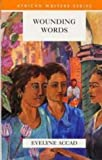 img - for Wounding Words (African Writers: Classics in Context) by Evelyne Accad (1996-12-02) book / textbook / text book
