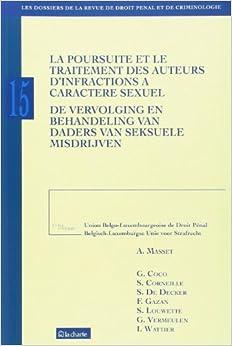 Book Poursuite et le traitement des auteurs d'infractions a caractere sexuel (la)