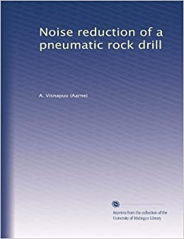 Amazon in: Buy Noise reduction of a pneumatic rock drill Book Online