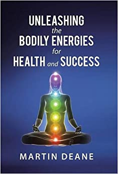 Book Unleashing the Bodily Energies for Health and Success