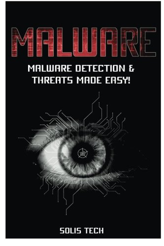 Malware  Malware Detection   Threats Made Easy