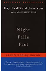 Night Falls Fast: Understanding Suicide Paperback