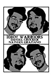 Idiot Warriors, Daniel Crocker and Nathan Graziano, 189140833X