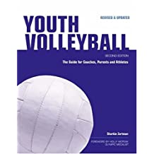 Youth Volleyball: The Guide for Coaches & Parents