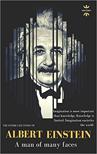 ALBERT EINSTEIN A man of many faces The Entire Life Story