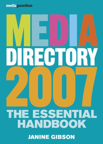 Download The Guardian Media Directory 2007: The Essential Handbook PDF