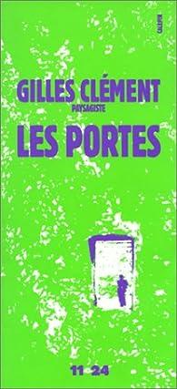 Les portes par Gilles Clément