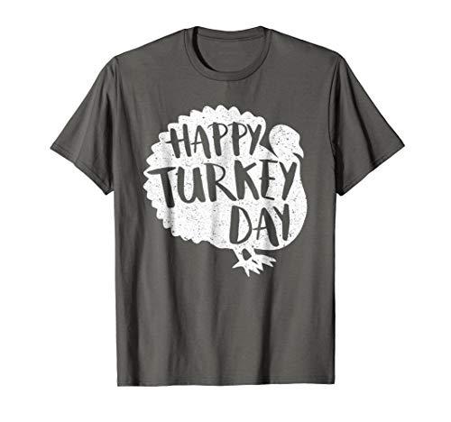 Happy Turkey Day T-shirt - Happy Turkey Day T-Shirt Thanksgiving Gift Shirt