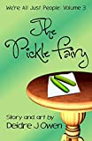 The Pickle Fairy (We're All Just People)
