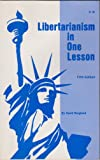 Libertarianism in One Lesson, David Bergland, 0940643006