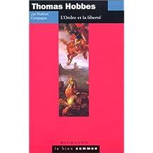 Thomas hobbes -l'ordre et la liberte