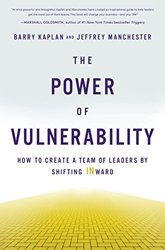 [Free] The Power of Vulnerability: How to Create a Team of Leaders by Shifting INward [T.X.T]