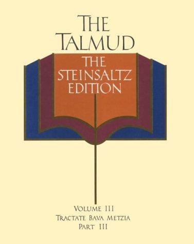 The Talmud, Vol. 3: Tractate Bava Metzia, Part 3, the Steinsaltz Editon (English and Hebrew Edition)