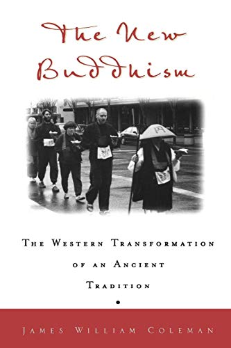(The New Buddhism: The Western Transformation of an Ancient Tradition )