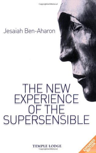 Read Online The New Experience of the Supersensible: The Anthroposophical Knowledge Drama of Our Time pdf epub