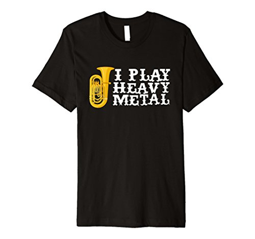 Heavy Instrumentals - Mens I Play Heavy Metal Tuba Marching Band Geek T-Shirt Medium Black