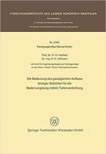 Die Bedeutung Des Geologischen Aufbaus Bindiger Schichten Fur Die Bodenvergutung Mittels Tiefenverdichtung (Forschungsberichte des Landes Nordrhein-Westfalen)