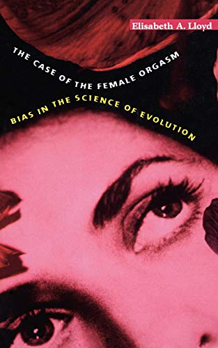 The Case of the Female Orgasm: Bias in the Science of Evolution (Best Orgasm For Guys)