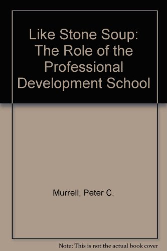 Like Stone Soup: The Role of the Professional Development School