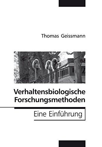Verhaltensbiologische Forschungsmethoden: Eine Einführung