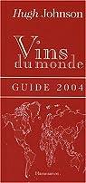 Vins du monde : Guide 2004 par Johnson