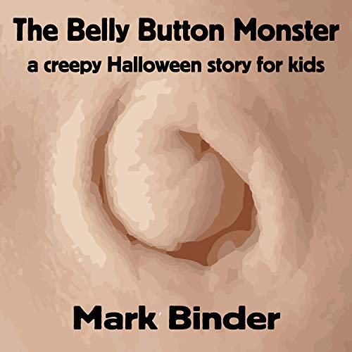 The Belly Button Monster (A Creepy Halloween Story for Kids)]()
