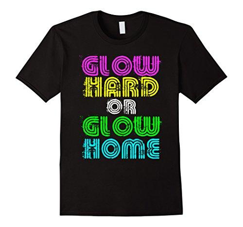 Mens Bright Neon Colours Glow Hard Or Glow Home T-Shirt XL - Retro Neon