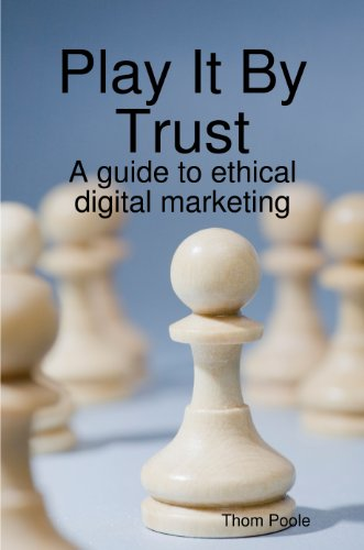 Play It By Trust: A Guide to Ethical Digital Marketing