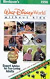 Walt Disney World without Kids 1998: The Official Guide for Fun-loving Adults (Birnbaum's Travel Guides)