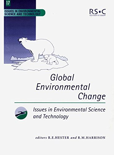 Global Environmental Change: RSC (Issues in Environmental Science and Technology)