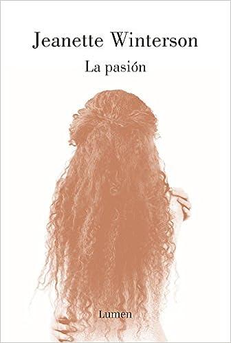 La pasión - Jeanette Winterson