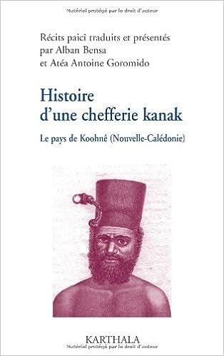 En ligne téléchargement gratuit Histoire d'une chefferie kanak (1740-1878) : Le pays de Koohnê pdf