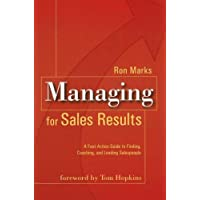 Managing for Sales Results: A Fast-Action Guide to Finding, Coaching and Leading Salespeople