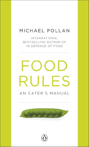 Food Rules: An Eaters Manual