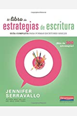 El libro de estrategias de escritura / the Book of Writing Strategies: Guia completa para formar escritores habiles / Complete Guide to Train Skilled Writers Paperback