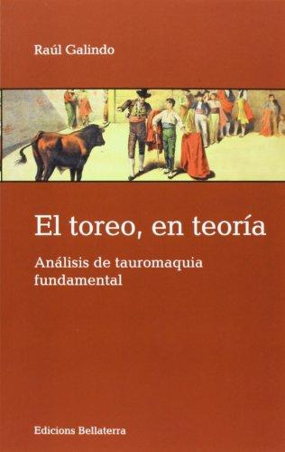 Descargar Libro El Toreo, En Teoría Raúl Galindo