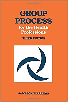 By Edward E. Sampson Group Process for Health Professions (3rd Third Edition)