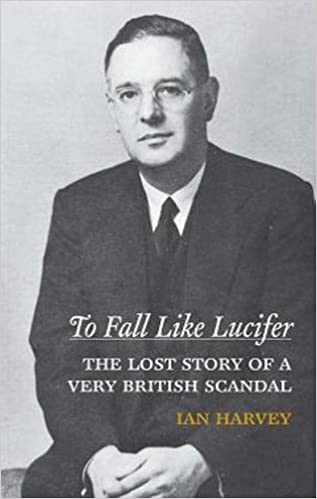 To Fall Like Lucifer: The Lost Story of a Very British Scandal