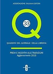 Premi e incentivi alle traduzioni. Aggiornamento 2013 (Quaderni del Giornale della Libreria)