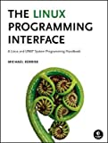 The Linux Programming Interface( A Linux and UNIX System Programming Handbook)[LINUX PROGRAMMING INTERFACE][Hardcover]