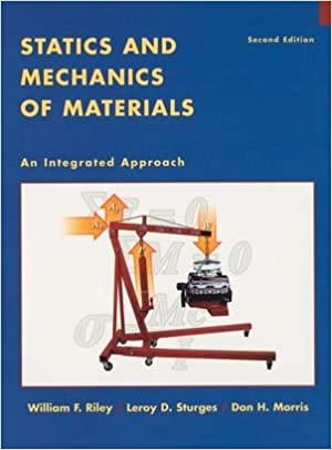 Statics and mechanics of materials an integrated approach william statics and mechanics of materials an integrated approach william f riley leroy d sturges don h morris 9780471434467 amazon books fandeluxe Images