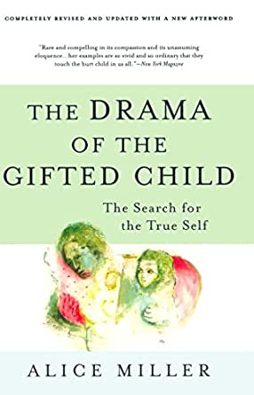 an analysis of the drama of the gifted child by alice miller An analysis of the limits of alice miller | wild they act out their repressed rage and repressed unmet needs on their children alice miller wiggles around this miller, alice the drama of the gifted tags: drama of the gifted child, prisoners of childhood, alice miller, nabbw.